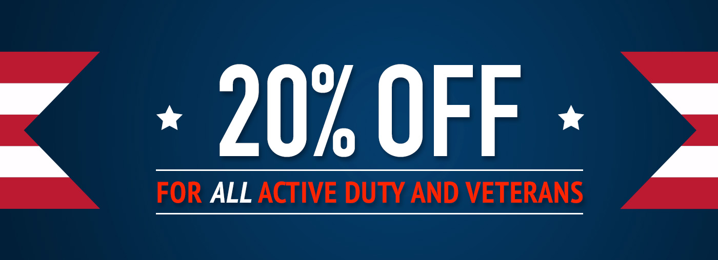 20% Off for ALL active duty and veterans